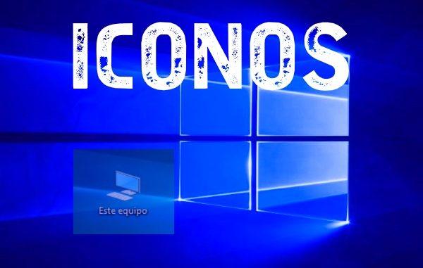 poner icono equipo en escritorio windows 10