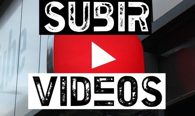 como subir videos a youtube bien